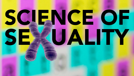 The Science of Sexuality